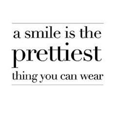 Goodmorning friends, make sure when you get ready for work today you smile. A smile is the prettiest thing you can wear! Have a beautiful day