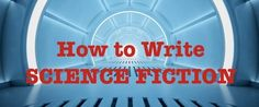 How to write Science Fiction | Publishing Talk