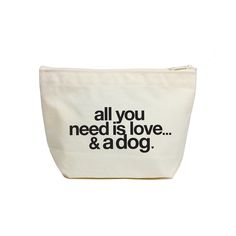 all you need is love…and a dog lil zipall you need is love…and a dog lil zip