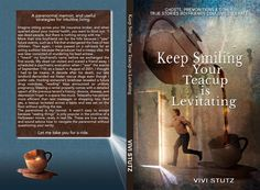 Keep Smiling Your Teacup is Levitating by Vivi Stutz - full wrap (added back & spine) Life Insurance Broker, Blurting Out, Keep Smiling, Teacup, Memoirs, Cover Design, Ads, Smile, Movie Posters
