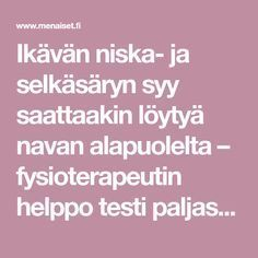Ikävän niska- ja selkäsäryn syy saattaakin löytyä navan alapuolelta – fysioterapeutin helppo testi paljastaa häiriön | Me Naiset Wellness Fitness, Medicinal Plants, Pilates, Stuffed Mushrooms, Medicine, Just For You, Herbs, Gym, Health