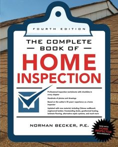 Complete Book of Home Inspection 4/E (The Complete Book Series) by Norman Becker. The Complete Book of Home Inspection - 4th Edition This comprehensive instruction manual covers every aspect of a home inspection. It includes the exterior, interior, and electro-mechanicals of the home or condominium apartment. The book is basic enough for a layperson and detailed enough to be a working on-site tool for professional home inspectors. Revealing techniques and methods used by experienced home...