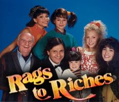 """Rags to Riches! Had such a crush on the """"dad"""" (although googling him today is a bad idea because he's aged)"""