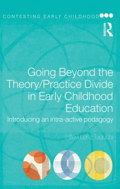 Going Beyond the Theory/Practice Divide in Early Childhood Education focuses on the use of pedagogical documentation as a tool for learning and transformation. Based on innovative research, the author presents new approaches to learning in early childhood education, shifting attention to the force and impact which material objects and artefacts can have in learning... ≈≈