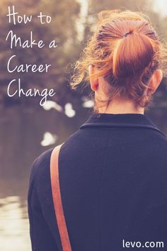 Career infographic & Advice Insight on How to Make a Career Change ~ Levo League Image Description Make the career change that's right for you.