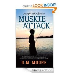 Free Kindle Book - Muskie Attack by G.M. Moore (Oct 23) http://freedigitalreads.com/2012/10/23/muskie-attack-by-g-m-moore-free-today-october-23/
