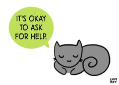 It's okay to ask for help.
