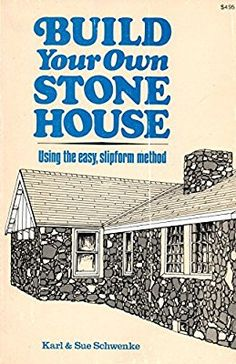 Build Your Own Stone House: Using the Easy Slipform Method: Karl; Dry Stone, Brick And Stone, Stone Work, Building Stone, Concrete Building, Building A House, Trailer Casa, Cabana, Stone Texture Wall