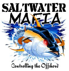Saltwater mafia Support your local business! I work with the lady that sells these shirts and they are just starting their business!