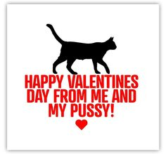 Rude Valentines Cards - Happy Valentines Day From Me And My Pussy! Valentines Day Sayings, Valentines Day Gif Images, Happy Valentines Day For Him, Rude Valentines Cards, Funny Valentine, Rude Quotes, Valentine's Day Quotes, Sex Quotes, Sexy Quotes For Him