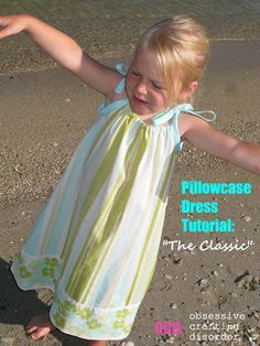 "ocd: obsessive crafting disorder: Pillowcase dress tutorial- Style 1: ""The Classic"""