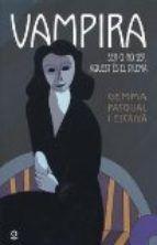 Autor/a: Gemma Pasqual. Títol: Vampira. Etiquetes: aventures, amor, vampirs.