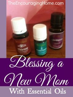 Blessing a New Mom with Essential Oils
