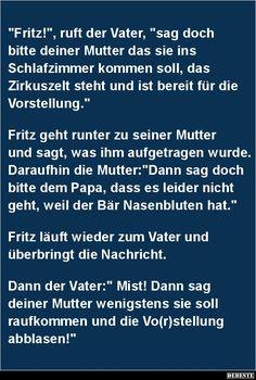 'Fritz!', ruft der Vater, 'sag doch bitte deiner Mutter'.. | Lustige Bilder, Sprüche, Witze, echt lustig