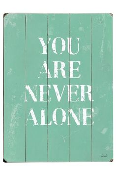You Are Never Alone by Lisa Weedn on @HauteLook