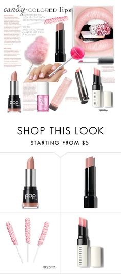 """So Sweet: Candy-Colored Lips"" by eyesondesign ❤ liked on Polyvore featuring beauty, Pop Beauty, Bobbi Brown Cosmetics, Garance Doré, Cotton Candy, Benefit, candylips and eyesondesignbeauty"