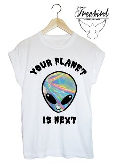 Your planet is next grunge alien ufo tshirt by FreebirdApparelUK