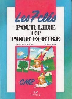 Landier, Valle, Les 7 clés pour lire et pour écrire CM2 (1988) Books, Images, Kids, Collection, Learn French, Textbook, Childhood, Slide Show, Libros