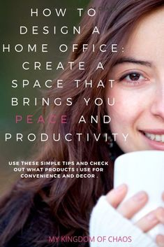 How to Design a Peaceful Home Office That Will Improve Your Productivity - My Kingdom of Chaos Entrepreneur, How To Get Motivated, Peaceful Home, Home Management, Home Office Space, Working Woman, Desk Organization, Home Improvement Projects, Productivity