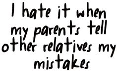 I hate it when my parents tell other relatives my mistakes Feeling Broken Quotes, Deep Thought Quotes, Quotes Deep Feelings, Hurt Quotes, Teen Quotes, Mood Quotes, Random Quotes, Funny Quotes, Toxic Family Quotes