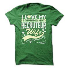 I LOVE MY SMOKING HOT Recruteur WIFE T Shirt, Hoodie, Sweatshirt