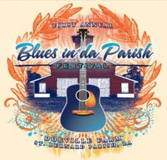 Blues in the da Parish Festival Saturday, October 5 from 11 am to 6 pm at Docville Farm, 5124 E St Bernard Highway in Violet, LA