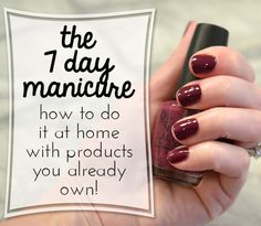 The 7 Day Manicure: A Chip Free At Home Manicure  A really in depth DIY for a manicure with tips to keep it looking perfect longer!