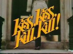 >> kiss kiss, kill kill! // love