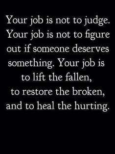 Your job is to help others.