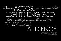An interesting insight into the playwright/actor/audience relationship from Christopher Walken. Quote by Christopher Walken. Theater, Theatre Geek, Musical Theatre, Acting Quotes, Acting Tips, Great Quotes, Quotes To Live By, Rihanna Quotes, Lightning Rod
