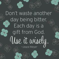 Joyce Meyer quotes / each day is a gift...