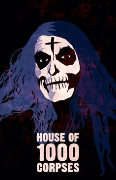 House of 1000 Corpses Rob Zombie Horror by CultClassicPosters