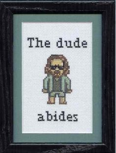 The Big Lebowski cross stitch with a super cute version of the Dude, would be a great gift for my brother