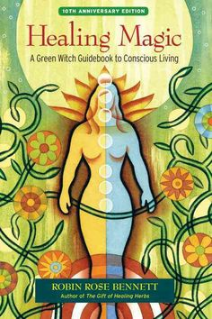 Healing Magic: A Witch Guidebook to Conscious Living