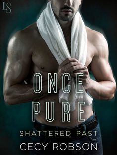 ONCE PURE by Cecy Robson (Shattered Past, #3)   On Sale: 5/19/15   Loveswept Contemporary Romance   eBook   She bears the scars of the past. He blames himself for things he can't control. Their defenses are up, but in Cecy Robson's latest Shattered Past novel—perfect for fans of Monica Murphy and J. Lynn—true love lands a knockout punch.
