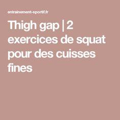 Thigh gap | 2 exercices de squat pour des cuisses fines