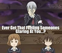 Vampire knight: Ever get that feeling where someone's watching you?