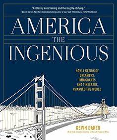 America the Ingenious: How a Nation of Dreamers, Immigran...