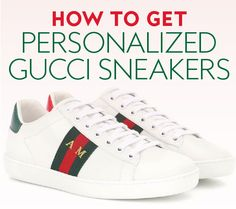 This year's most coveted sneakers just got even cooler. #Sneakers #GucciSneakers #PersonalizedSneakers
