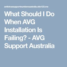What Should I Do When AVG Installation Is Failing? - AVG Support Australia