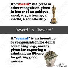 """Don't get these words mixed up: an """"award"""" is a prize or recognition given in honor of an achievement. A """"reward"""" is an incentive or compensation for performing a desired action. #grammar #english #diction #reward #award #wordchoice #esl #efl"""