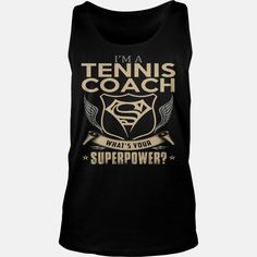 #TENNIS COACH, Order HERE ==> https://www.sunfrogshirts.com/LifeStyle/129566935-835185108.html?89701, Please tag & share with your friends who would love it, #jeepsafari #birthdaygifts #superbowl  #tennis tips, tennis players, tennis shoes  #tennis #posters #kids #parenting #men #outdoors #photography #products #quotes