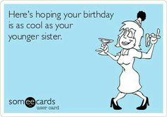 46 Ideas For Funny Happy Birthday Sister Quotes Laughing Happy Birthday Sister Funny, Happy Birthday Quotes, Funny Birthday Cards, Humor Birthday, Free Birthday, Birthday Sayings, Sister Birthday Greetings, Happy Birthday Funny Humorous, Birthday Messages