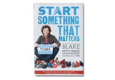 Start Something that Matters Hardcover | TOMS | $23