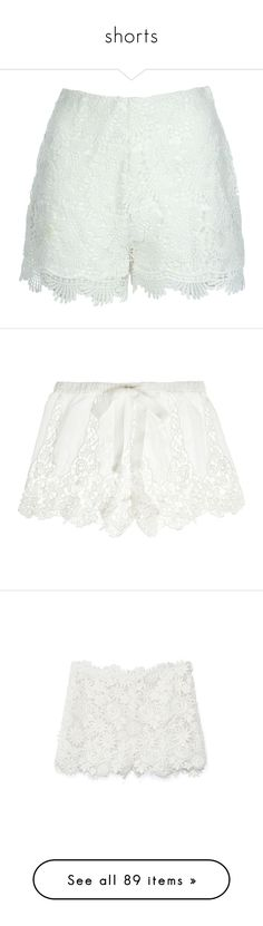 """""""shorts"""" by evangelinepinker ❤ liked on Polyvore featuring shorts, white, clearance, crochet shorts, jane norman, scallop hem shorts, scalloped edge shorts, scalloped shorts, lingerie and sleepwear"""