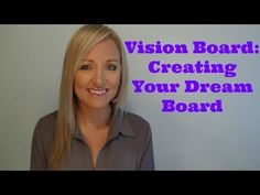 Vision Board: Creating Your Dream Board - YouTube