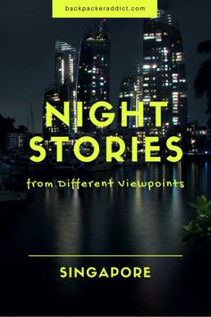 Night stories from different viewpoints at SINGAPORE