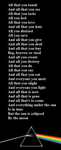 Dark Side Of The Moon -Roger Waters (PINK FLOYD) .these lyrics.One of the best albums of all time Music Love, Music Is Life, Rock Music, My Music, Music Lyrics, Music Quotes, Singing Quotes, Quotes Quotes, Fallout Boy