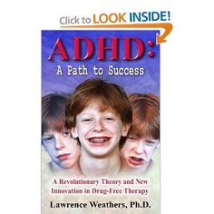 ADHD: A Path to Success: A Revolutionary Theory and New Innovation in Drug-Free Therapy