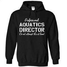 Aquatics Director - #sweatshirt diy #dressy sweatshirt. I WANT THIS => https://www.sunfrog.com/No-Category/Aquatics-Director-1424-Black-Hoodie.html?68278